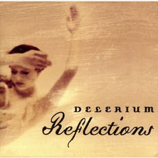 Reflections mp3 Album by Delerium