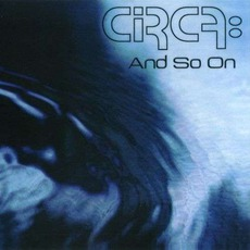 And So On mp3 Album by Circa: