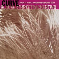 Blackerthreetrackertwo mp3 Album by Curve