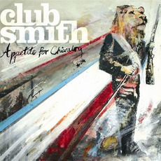 Appetite For Chivalry mp3 Album by Club Smith