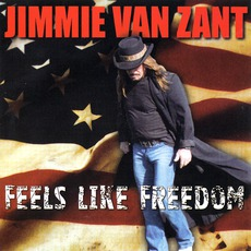 Feels Like Freedom mp3 Album by Jimmie Van Zant