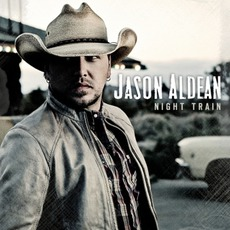 Night Train mp3 Album by Jason Aldean