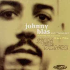 Skin And Bones mp3 Album by Johnny Blas
