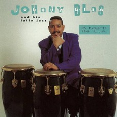 A Night In L.A. mp3 Album by Johnny Blas And His Latin Jazz