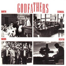 Birth, School, Work, Death mp3 Album by The Godfathers