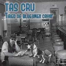 Tired Of Bluesmen Cryin' mp3 Album by Tas Cru