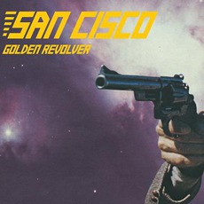 Golden Revolver mp3 Album by San Cisco