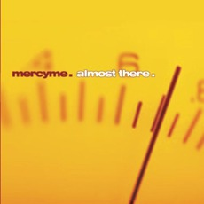 Almost There mp3 Album by MercyMe
