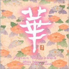 Asian Blossoms (Featuring Li-Hua Ensemble) mp3 Album by Missa Johnouchi