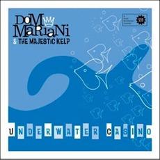 Underwater Casino mp3 Album by Dom Mariani & The Majestic Kelp