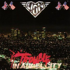 Trouble In Angel City mp3 Album by Lion