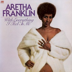 With Everything I Feel In Me mp3 Album by Aretha Franklin