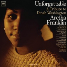 Unforgettable: A Tribute To Dinah Washington (Remastered) mp3 Album by Aretha Franklin