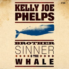 Brother Sinner & The Whale mp3 Album by Kelly Joe Phelps