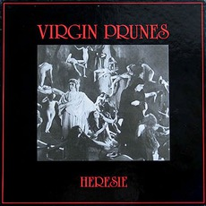 Heresie (Re-Issue) mp3 Album by Virgin Prunes