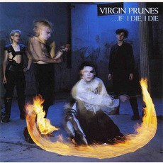 ...If I Die, I Die (Remastered) mp3 Album by Virgin Prunes