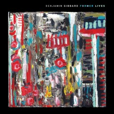 Former Lives mp3 Album by Benjamin Gibbard