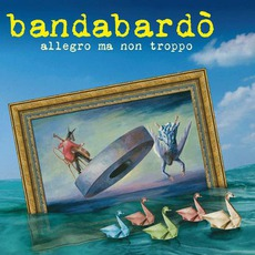 Allegro Ma Non Troppo mp3 Album by Bandabardò