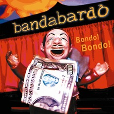 Bondo! Bondo! mp3 Album by Bandabardò