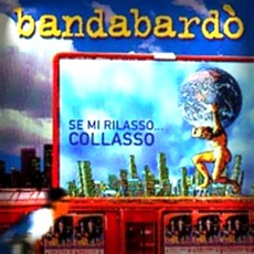 Se Mi Rilasso... Collasso mp3 Live by Bandabardò