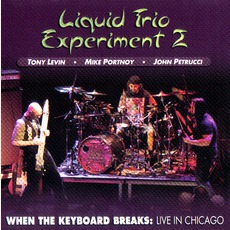 When The Keyboard Breaks: Live In Chicago mp3 Live by Liquid Trio Experiment