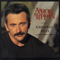 Greatest Hits ... And Then Some mp3 Artist Compilation by Aaron Tippin