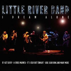 I Dream Alone mp3 Live by Little River Band