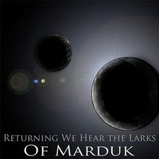 Of Marduk E.P. mp3 Album by Returning We Hear The Larks