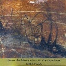 From The Black River To The Dead Sea mp3 Album by Ajilvsga