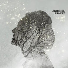 The Quiet Life mp3 Album by Anchor & Braille
