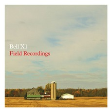 Field Recordings mp3 Album by Bell X1