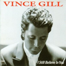 I Still Believe In You mp3 Album by Vince Gill