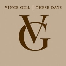 These Days mp3 Album by Vince Gill