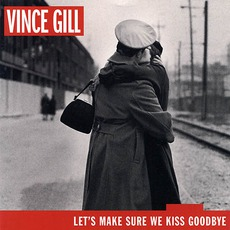 Let's Make Sure We Kiss Goodbye mp3 Album by Vince Gill