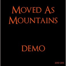 Demo (2010-2011) mp3 Album by Moved As Mountains