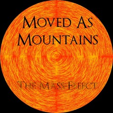 The Mass Effect mp3 Album by Moved As Mountains