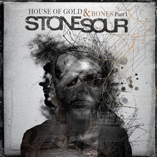 House Of Gold & Bones - Part 1 mp3 Album by Stone Sour