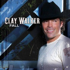 Fall mp3 Album by Clay Walker
