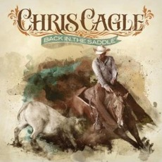Back In The Saddle mp3 Album by Chris Cagle