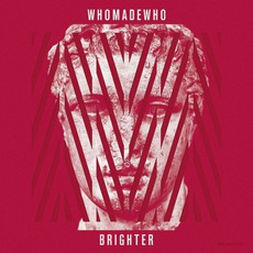 Brighter mp3 Album by WhoMadeWho