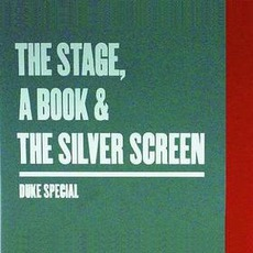 The Stage, A Book And The Silver Screen (Limited Edition) mp3 Album by Duke Special
