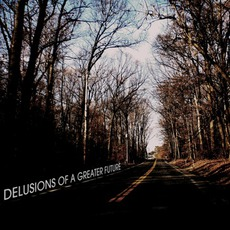Delusions Of A Greater Future mp3 Album by Drewsif Stalin's Musical Endeavors