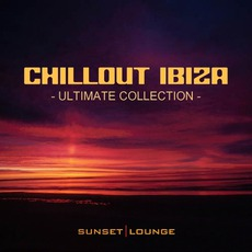 Chill Out Ibiza: Ultimate Collection - Best Of Lounge Classics 2012