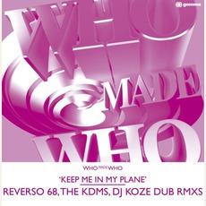 Keep Me In My Plane (Reverso 68, The KDMS & DJ Koze Dub Rmxs) mp3 Single by WhoMadeWho