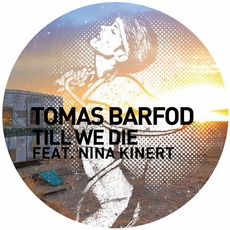 Till We Die mp3 Single by Tomas Barfod