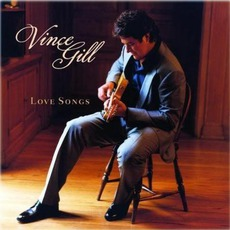 Love Songs mp3 Artist Compilation by Vince Gill