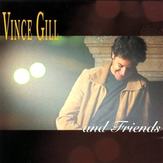Vince Gill And Friends mp3 Artist Compilation by Vince Gill