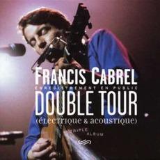 Double Tour : Électrique & Acoustique mp3 Live by Francis Cabrel