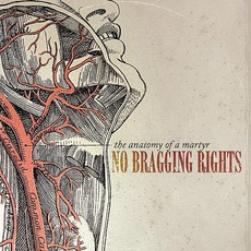 The Anatomy Of A Martyr mp3 Album by No Bragging Rights
