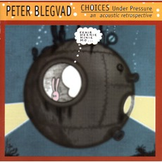 Choices Under Pressure mp3 Album by Peter Blegvad